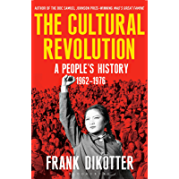 The Cultural Revolution: A People's History, 1962—1976 (Peoples Trilogy 3)