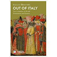 Out of Italy: Two Centuries of World Domination and Demise