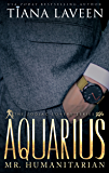 Aquarius - Mr. Humanitarian: The 12 Signs of Love (The Zodiac Lovers Series)