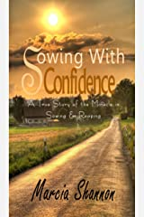 Sowing with Confidence Kindle Edition