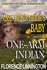 Mail Order Bride's Baby And Her One-Arm Indian (A Western Historical Romance Book) (Evergreen Frontier) Kindle Edition