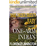 Mail Order Bride's Baby And Her One-Arm Indian (A Western Historical Romance Book) (Evergreen Frontier)