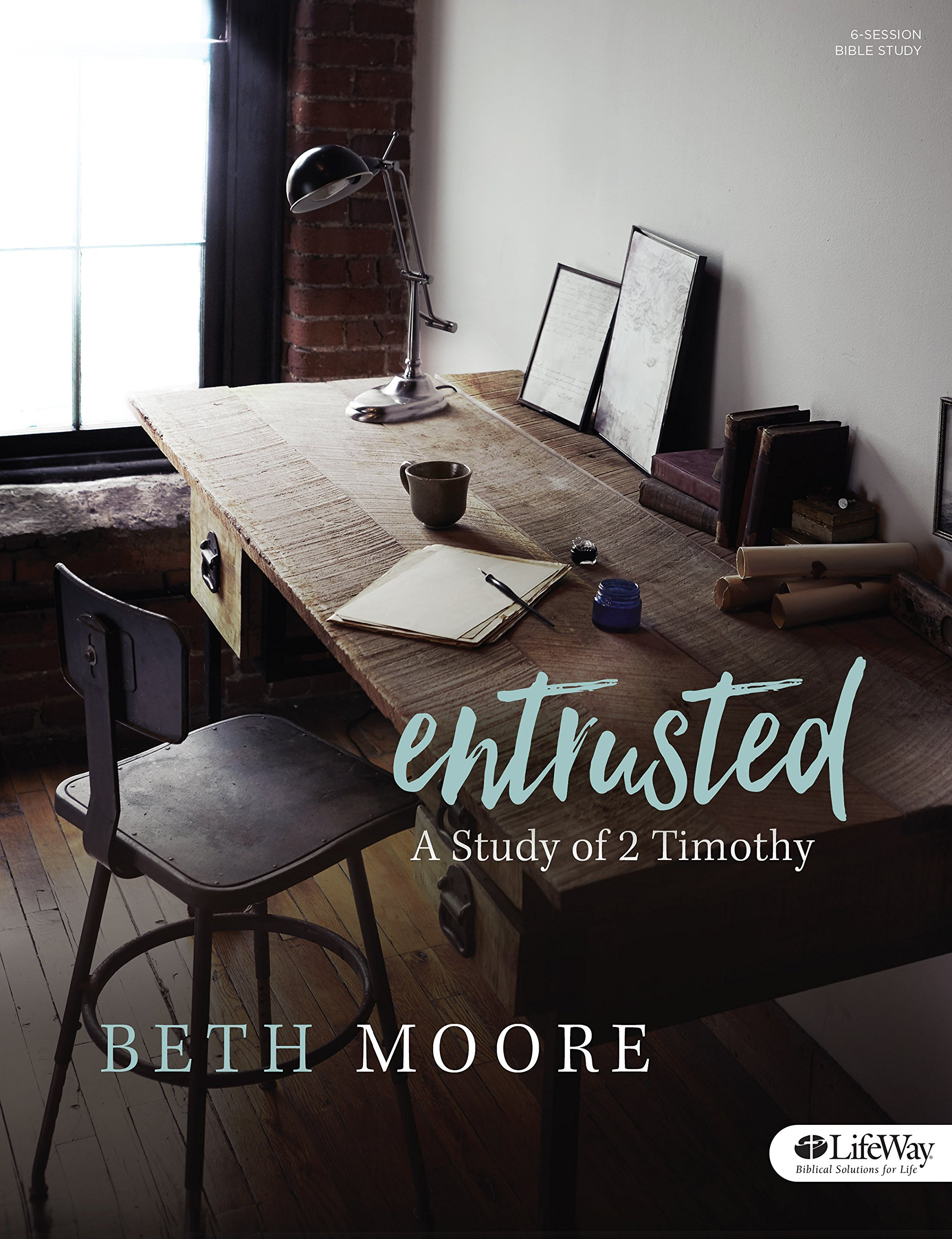 entrusted bible study book a study of 2 timothy beth moore