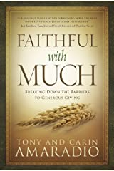 Faithful with Much: Breaking Down the Barriers to Generous Giving Kindle Edition