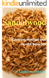 Sandalwood: Growing Method and Health Benefits (English Edition)