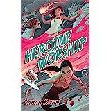 Heroine Worship (Heroine Complex Book 2)