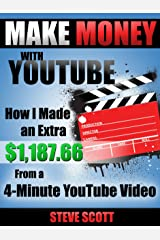 Make Money with YouTube - How I Made an Extra $1,187.66 from a 4-Minute YouTube Video (English Edition) eBook Kindle