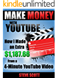 Make Money with YouTube - How I Made an Extra $1,187.66 from a 4-Minute YouTube Video