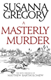 A Masterly Murder: The Sixth Chronicle of Matthew Bartholomew