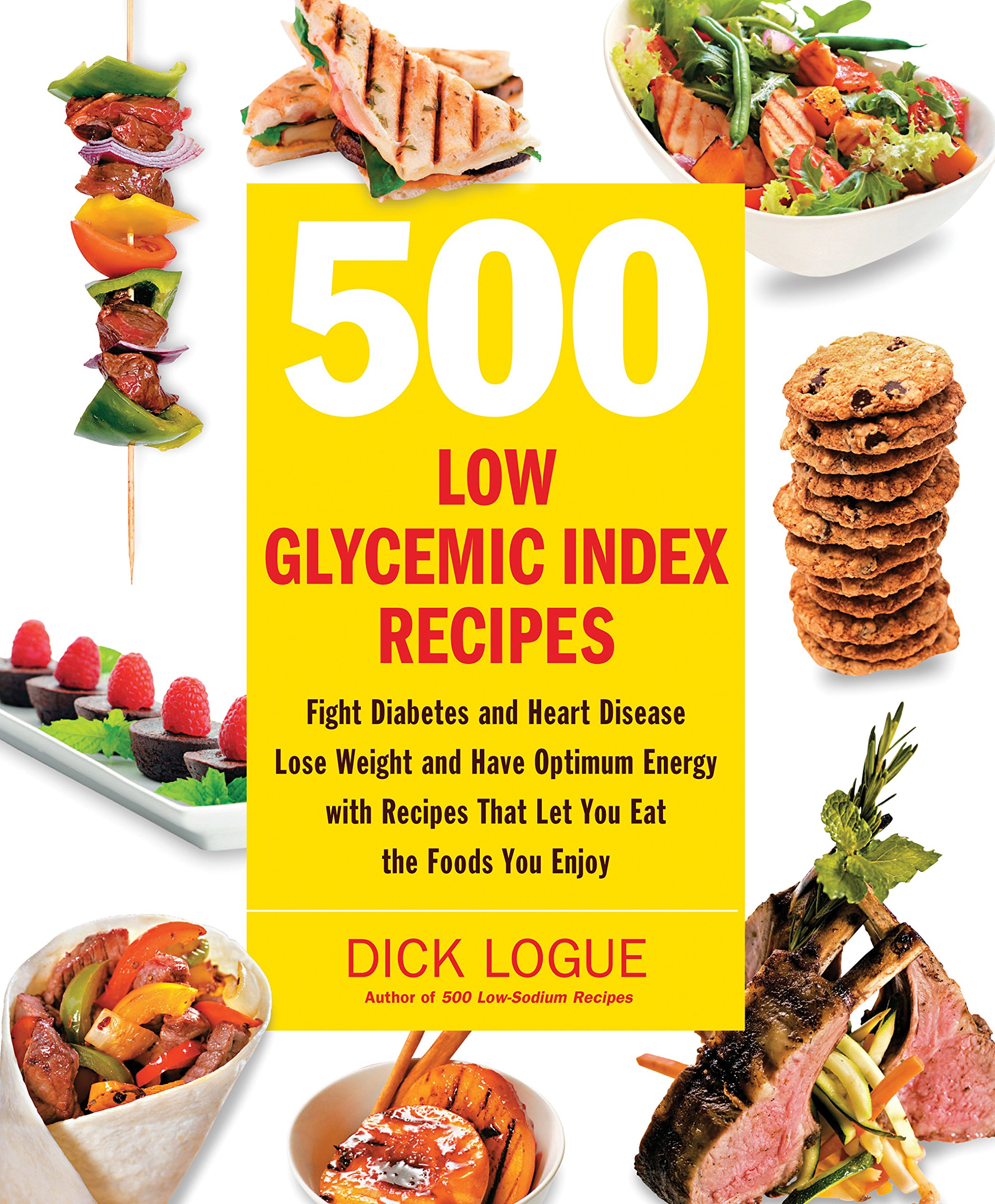 500 Low Glycemic Index Recipes Fight Diabetes And Heart Disease
