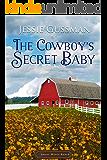 The Cowboy's Secret Baby (Sweet Water Ranch Western Cowboy Romance Book 2)