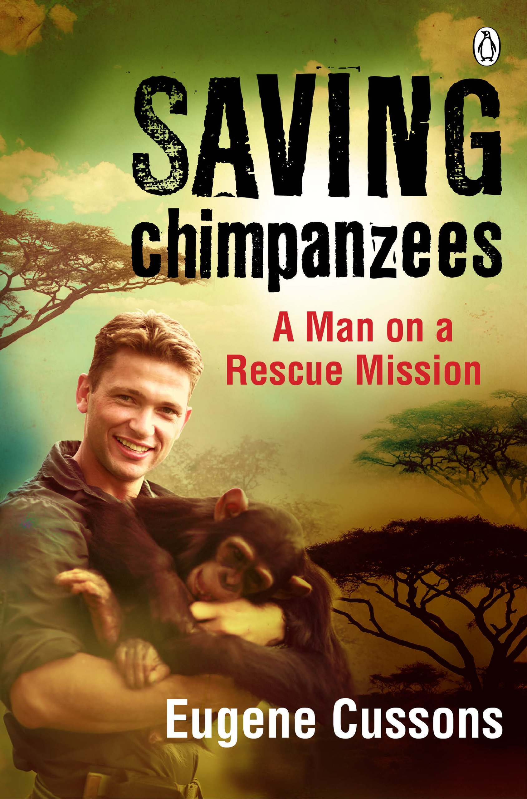 Download Saving Chimpanzees Updated Edition: A Man on A Rescue Mission PDF