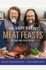 The Hairy Bikers' Meat Feasts: With Over 120 Delicious Recipes - A Meaty Modern Classic Kindle Edition