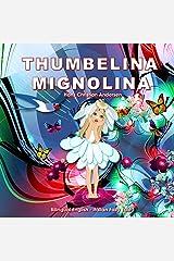 Mignolina. Thumbelina. Hans Christian Andersen. Bilingual English - Italian Fairy Tale: Dual Language Picture Book for Children (Italian Edition) Kindle Edition