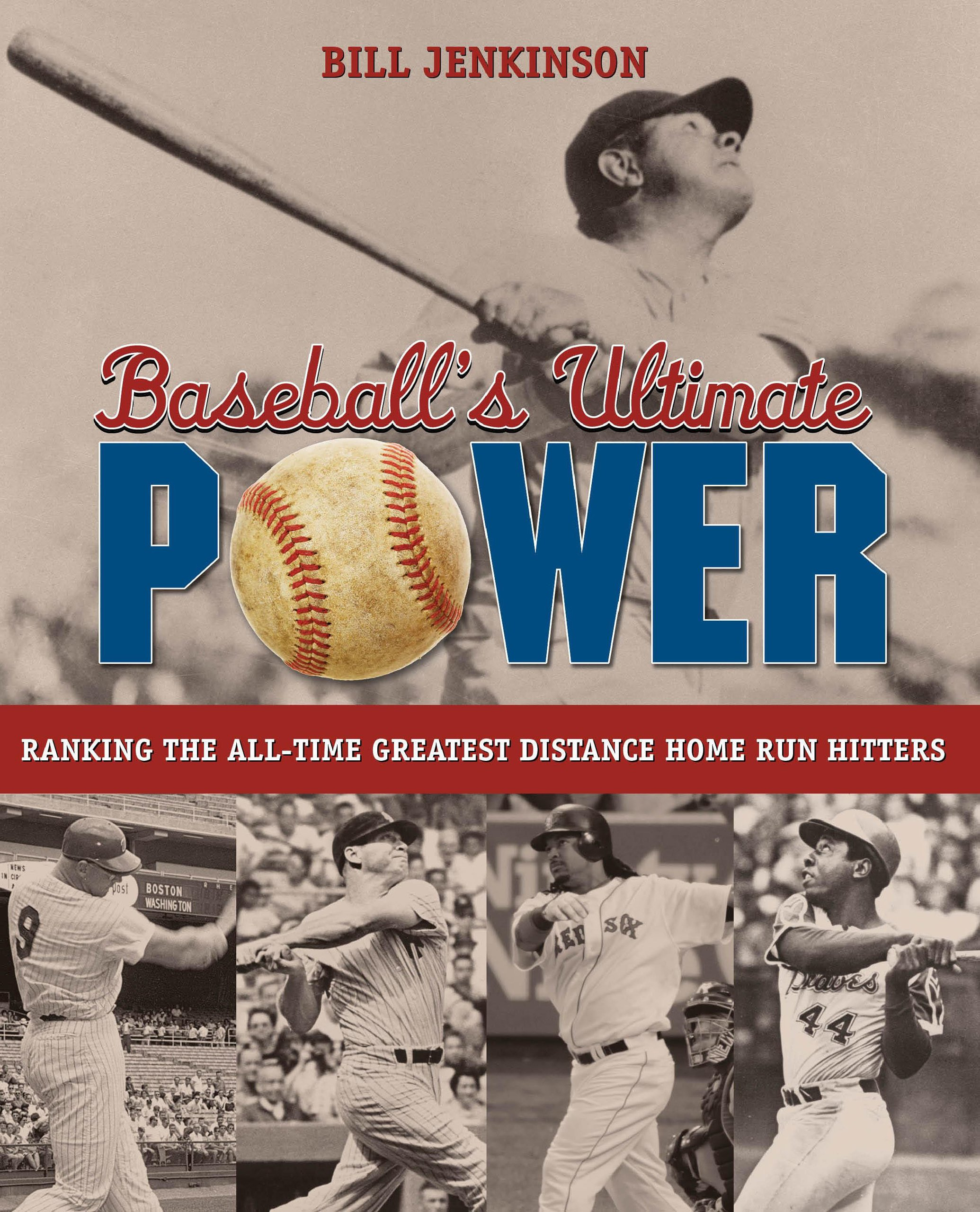 Read Online Baseball's Ultimate Power: Ranking The All-Time Greatest Distance Home Run Hitters pdf epub