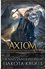 Axiom: A Divine Dungeon Series (Artorian's Archives Book 1) Kindle Edition
