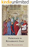 Patronage in Renaissance Italy: From 1400 to the Early Sixteenth Century (English Edition)