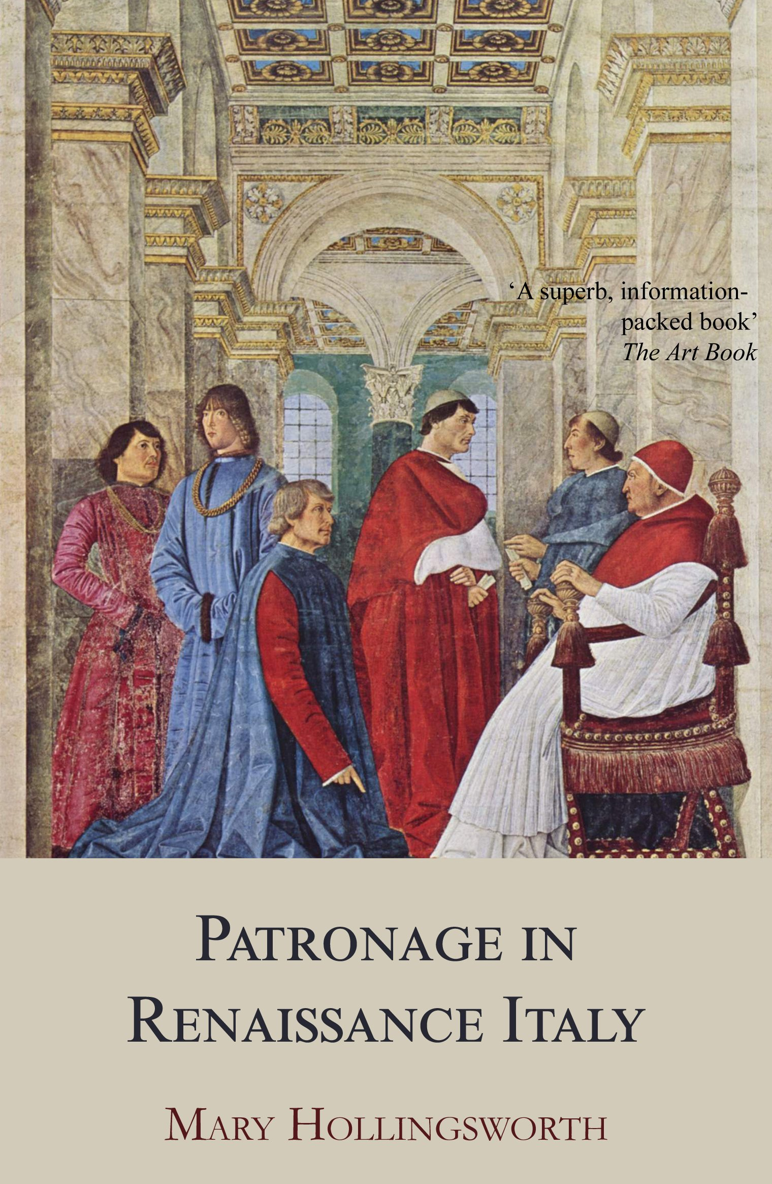 Patronage in Renaissance Italy: From 1400 to the Early Sixteenth Century por Mary Hollingsworth