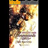 Una elección nada conveniente (Relaciones escandalosas nº 3) (Spanish Edition)