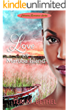 Love on Maruba Island: Bahama Romance Series (Women's Fiction, Clean Romance  Book 1)