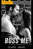 Boss Me (A Steamy Office Romance)