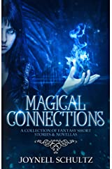 Magical Connections: A Collection of Fantasy Short Stories & Novellas Kindle Edition