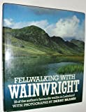 Fellwalking with Wainwright: 18 of the Author's Favourite Walks in Lakeland
