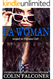 LA Woman: A novel of love and dreams in sixties Hollywood