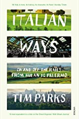 Italian Ways: On and Off the Rails from Milan to Palermo Kindle Edition