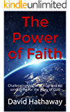 The Power of Faith: Challenging you to rise up and do something for the glory of God