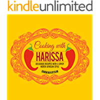 Cooking with Harissa: Delicious Recipes with a Spicy North African Style (Harissa Cookbook, Harissa Recipes, North…