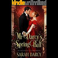 Mr Darcy's Spring Ball. Pride & Prejudice Variation Novel.: A Jane Austen Inspired clean romance. (Jane Austen Inspired romance)