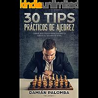 30 Tips Prácticos de Ajedrez: Consejos útiles para llevar tu juego al siguiente nivel