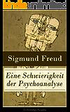 Eine Schwierigkeit der Psychoanalyse (Vollständige Ausgabe): Die Libidotheorie der Neurosen
