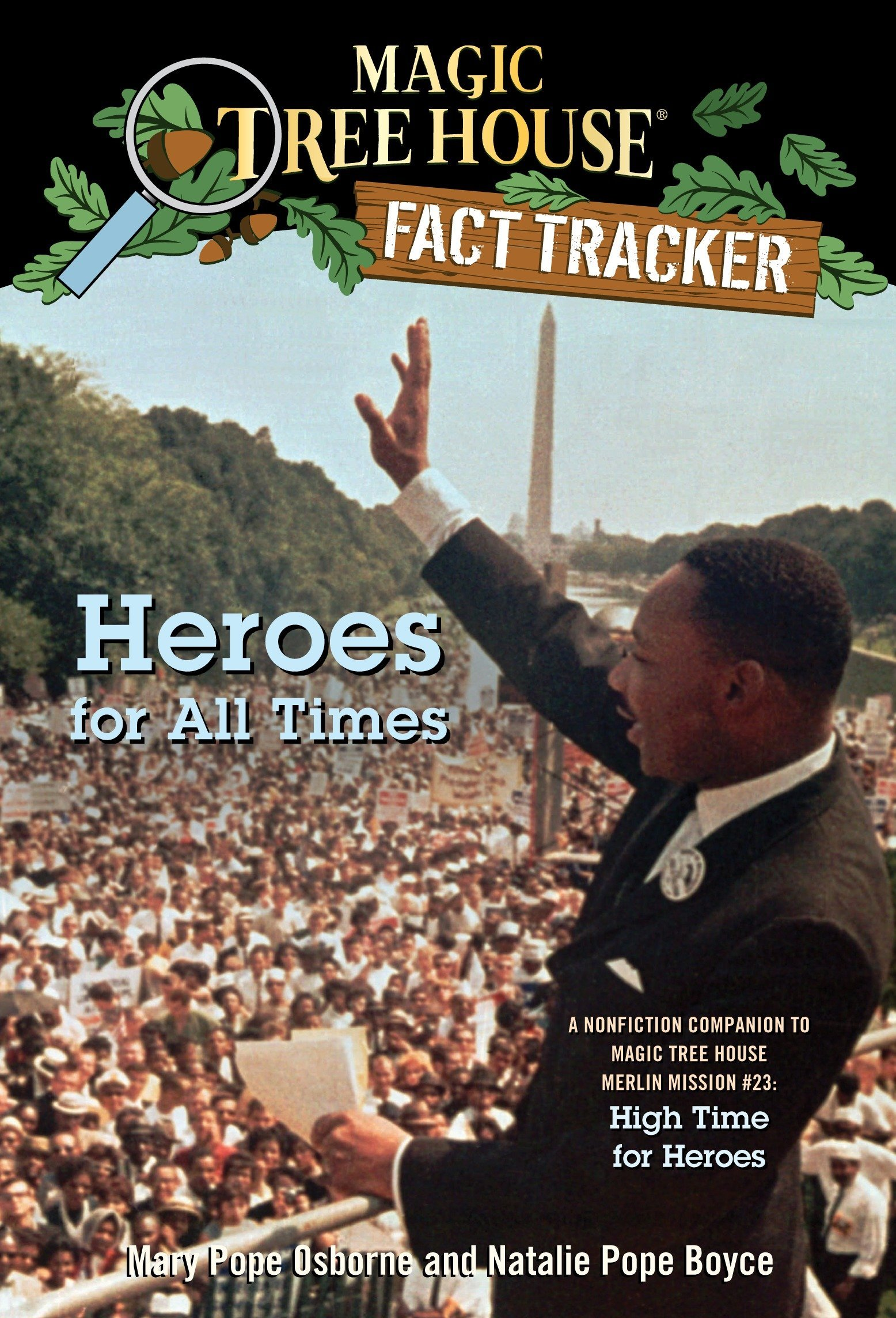 Amazon.com: Heroes for All Times: A Nonfiction Companion to Magic Tree House  Merlin Mission #23: High Time for Heroes (Magic Tree House (R) Fact  Tracker) ...