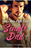 Falling For The Single Dad: A Single Dad Romance (Mills & Boon Medical) (The Hollywood Hills Clinic, Book 2)