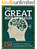 The Great Book of Riddles: 250 Magnificent Riddles, Puzzles and Brain Teasers (The Great Books Series 1)