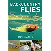 Backcountry Flies: Tying and Fishing Florida Patterns, from Swamp to Surf