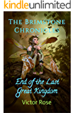 End of the Last Great Kingdom (The Brimstone Chronicles Book 1)