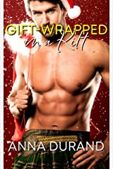 Gift-Wrapped in a Kilt (Hot Scots Book 4) Kindle Edition