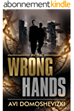 In the Wrong Hands: Action Packed Mysterious Murder Investigation Thriller (The Technothriller & Crime series Book 2) (English Edition)