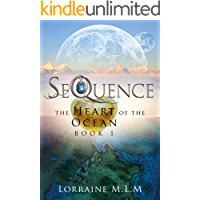SeQuence: A Young Adult Fantasy Romance (The Heart of the Ocean Series Book 1)