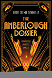 The Amberlough Dossier: Amberlough, Armistice, Amnesty