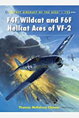 F4F Wildcat and F6F Hellcat Aces of VF-2 (Aircraft of the Aces Book 125) Kindle Edition