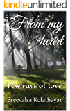 From my heart: Few rays of love