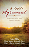 A Bride's Agreement: Five Romances Develop Out of Convenient Marriages