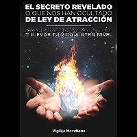 EL SECRETO REVELADO: aprende a conectar con tu subconsciente y llevar tu vida a otro nivell