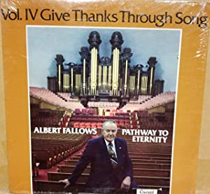 Give Thanks through Song Albert Fallows Pathway To Eternity Vol. IV: Hills of Home; God Painted A Picture; Bless This House; Such A Lovely Thing; Thank God For a Garden; Homing (1978 Vinyl Record)