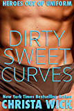Dirty Sweet Curves: Heroes out of Uniform