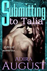 Submitting to Talia: a story of married love Kindle Edition
